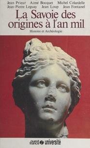 Jean Prieur - Histoire de la Savoie - Tome 1, La Savoie des origines à l'an mil : histoire et archéologie.