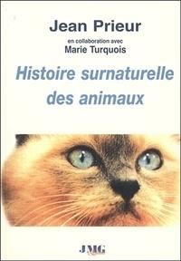 Jean Prieur et Marie Turquois - Histoire surnaturelle des animaux.