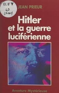 Jean Prieur - Hitler et la guerre luciférienne.
