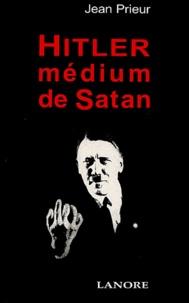 Jean Prieur - Hitler medium de Satan.