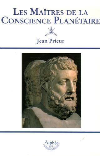 Jean Prieur - Les Maîtres de la Conscience Planétaire.