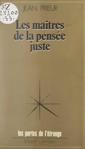 Jean Prieur et Francis Mazière - Les maîtres de la pensée juste - Sagesse planétaire.