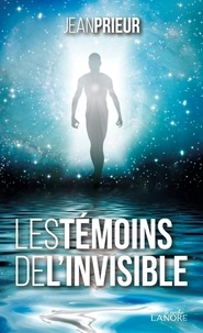 Jean Prieur - Les témoins de l'invisible.