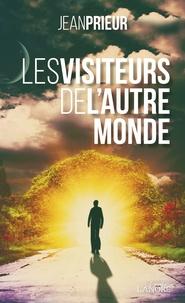 Jean Prieur - Les visiteurs de l'autre monde.