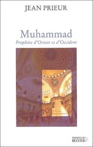 Jean Prieur - Muhammad - Prophète d'Orient et d'Occident.