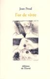 Jean Proal - L'or de vivre.