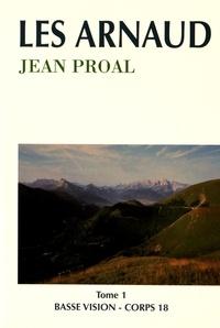 Jean Proal - Les Arnaud - Tome 1.