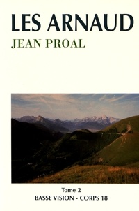 Jean Proal - Les Arnaud - Tome 2.