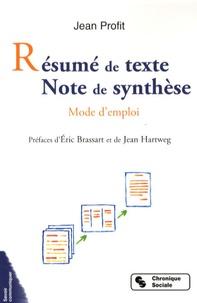 Jean Profit - Résumé de texte Note de synthèse - Mode d'emploi.