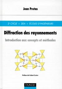 DIFFRACTION DES RAYONNEMENTS. Introduction aux concepts et méthodes - Jean Protas   Showmesound.org