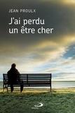 Jean Proulx - J'ai perdu un être cher.