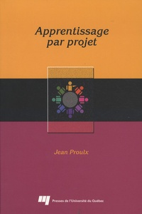Jean Proulx - L'apprentissage par projet.