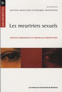 Jean Proulx et Maurice Cusson - Les meurtriers sexuels - Analyse comparative et nouvelles perspectives.