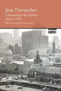Jean Provencher - Chronologie du Québec depuis 1534 - Quatrième édition mise à jour.