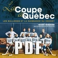 Jean Provencher et Marc Durand - La Coupe à Québec - Les Bulldogs et la naissance du hockey à Québec.
