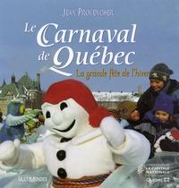 Jean Provencher - Le Carnaval de Québec - La grande fête de l'hiver.