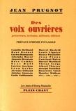 Jean Prugnot - Des voix ouvrières - Précurseurs, écrivains, militants, éditeurs.