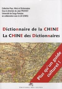 Jean Pruvost - Dictionnaire de la Chine - La Chine des dictionnaires.