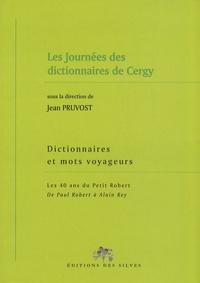 Jean Pruvost - Dictionnaires et mots voyageurs - Les 40 ans du Petit Robert, de Paul Robert à Alain Rey - Les Journées des dictionnaires de Cergy.