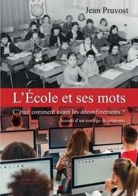 Jean Pruvost - L'école et ses mots - C'était comment avant les déconfinements ?.
