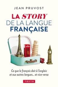 Jean Pruvost - La story de la langue française - Ce que le français doit à l'anglais et vice-versa.