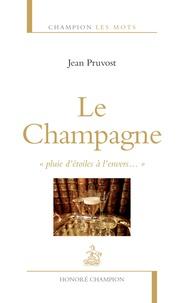 """Jean Pruvost - Le Champagne - """"Pluie d'étoiles à l'envers...""""."""