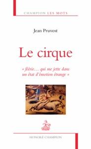 Jean Pruvost - Le cirque - Féérie... qui me jette dans un état d'émotion étrange.