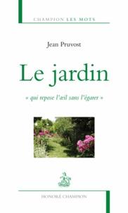 Jean Pruvost - Le jardin - Qui repose l'oeil sans l'égarer.