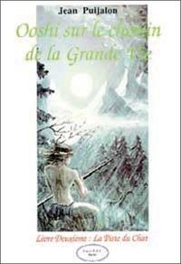 Jean Puijalon - Ooshi sur le chemin de la Grande Vie - Tome 2, La piste du chat.