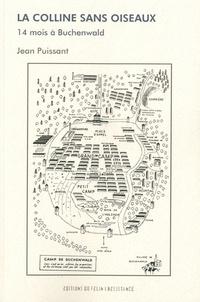 Jean Puissant - La colline sans oiseaux - 14 mois à Buchenwald.