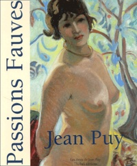 Jean Puy - Passions fauves.