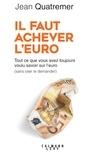 Jean Quatremer - Il faut achever l'euro.