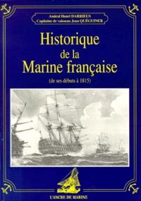 Jean Quéguiner et Henri Darrieus - Historique de la marine française - De ses débuts à 1815.