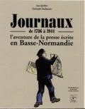 Jean Quellien et Christophe Mauboussin - Journaux de 1786 à 1944 - L'aventure de la presse écrite en Basse-Normandie.