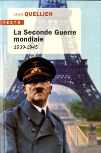 Jean Quellien - La seconde guerre mondiale 1939-1945.