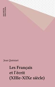Jean Quéniart - Les Français et l'écrit.