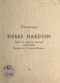 Jean Quénu - Hommage à Pierre Harduin - Patron du canot de sauvetage d'Audresselles. Chevalier de la Légion d'honneur.