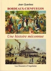 Jean Querbes - Bordeaux-Cienfuegos - Une histoire méconnue.