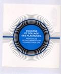 Jean Quéré - Soudage et collage des plastiques - Fascicules de documentation et directives DVS.