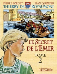 Jean Quimper et Pierre Forget - Thierry de Royaumont - Le secret de l'émir (Tome 2).