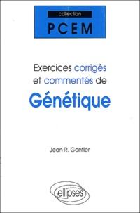 Jean-R Gontier - Exercices corrigés et commentés de génétique. - PCEM 1, Pharmacie, DEUG B, classes préparatoires.