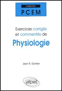 Jean-R Gontier - Exercices corrigés et commentés de physiologie PCEM 1.