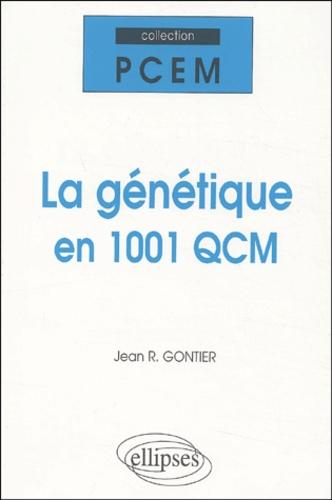 Jean-R Gontier - La génétique en 1001 QCM.