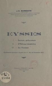 Jean-R. Marboutin - Eysses : Excisum gallo-romain, l'abbaye bénédictine, la paroisse - Conférences données à Eysses, les 17, 18, 19 novembre 1937.