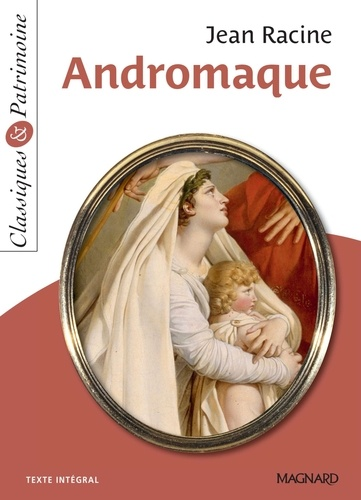 Andromaque - Classiques et Patrimoine