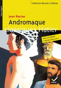 Jean Racine et Marguerite Vaudel - Andromaque.