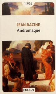 Jean Racine - Andromaque - Suivie de Andromaque d'Euripide.