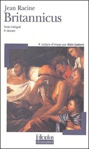 Jean Racine - Britannicus - Texte intégral et dossier.