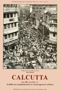 Calcutta. La ville, sa crise et le débat sur la planification et laménagement urbains.pdf