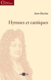 Jean Racine - Hymnes et cantiques.